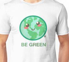 BE GREEN Unisex T-Shirt