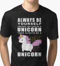 Always - Unicorn Tri-blend T-Shirt
