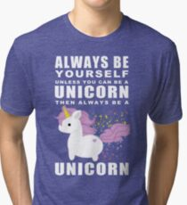 Always - Unicorn Tri-blend T-Shirt