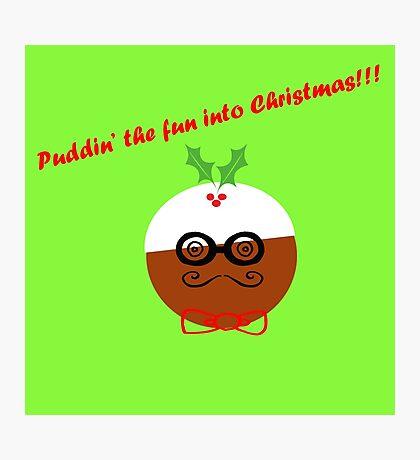 Puddin' The Fun Into Christmas Photographic Print