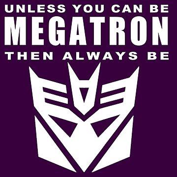 Always - Megatron by sunnehshides