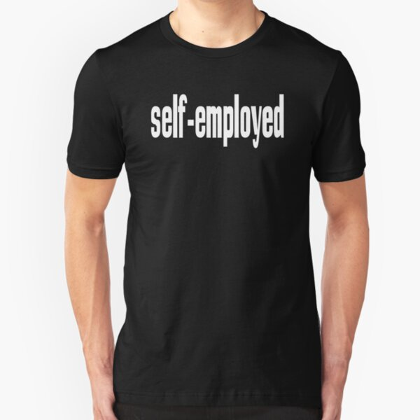 Self Employed Entrepreneur  Startup Just Believe in Yourself Inspirational Slim Fit T-Shirt