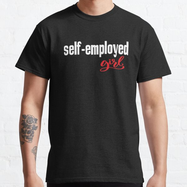 Self Employed Girl Entrepreneur  Startup Just Believe in Yourself Inspirational Classic T-Shirt