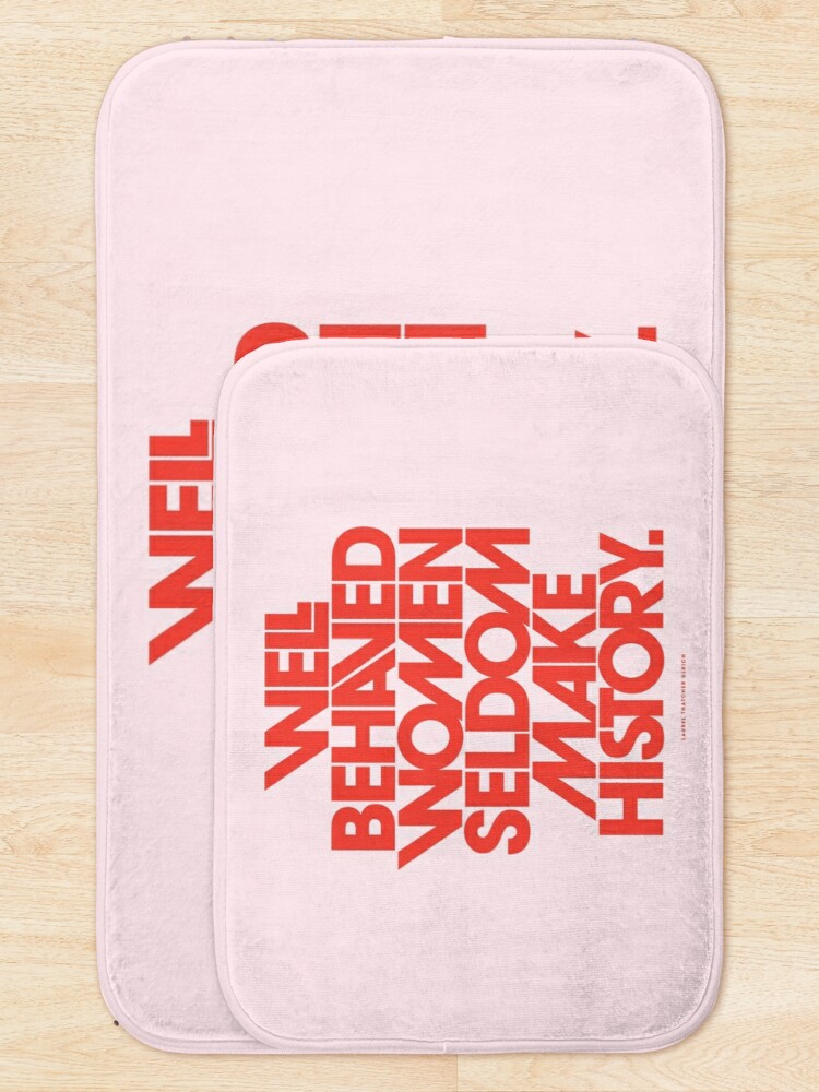 Alternate view of Well Behaved Women Seldom Make History (Pink & Red Version) Bath Mat