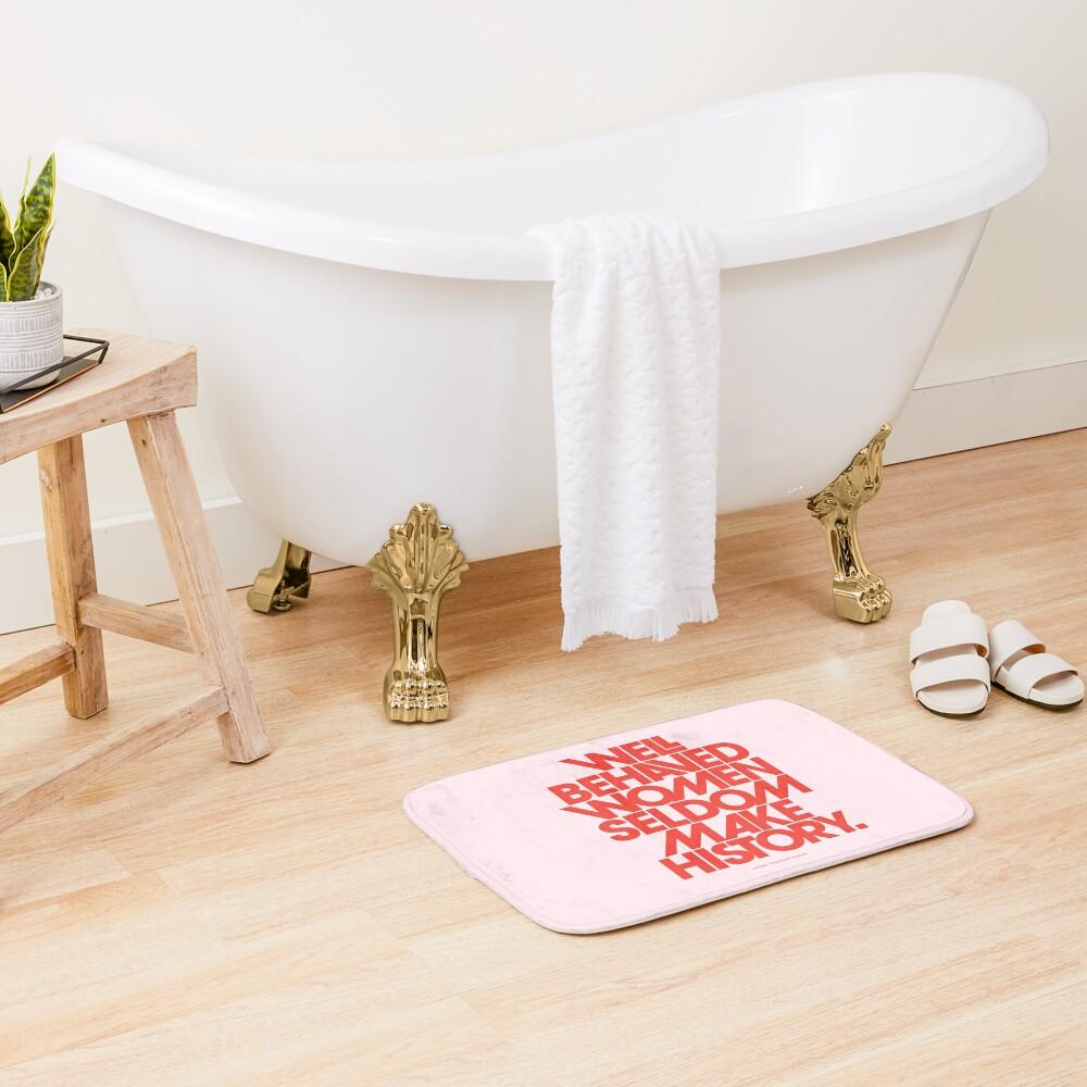 Well Behaved Women Seldom Make History (Pink & Red Version) Bath Mat