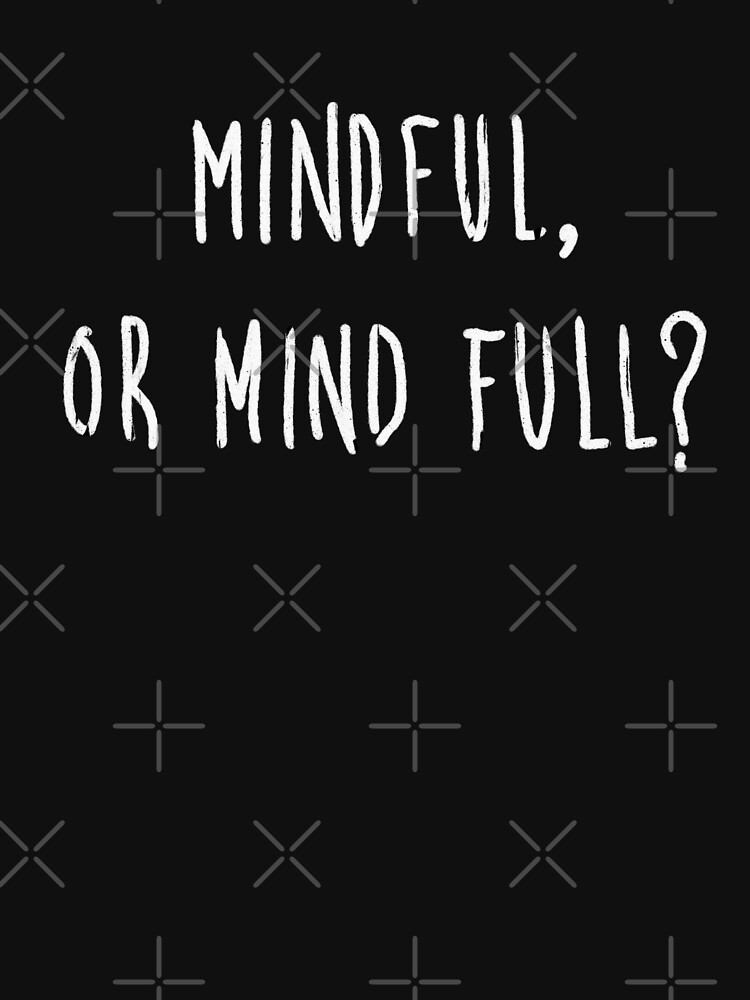 Spiritual - Mindful or Mind Full? by Energetic-Mind