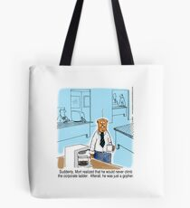 Just a Gopher - climb the corporate ladder? Tote Bag