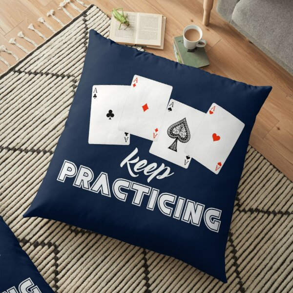 Keep practicing playing cards Floor Pillow