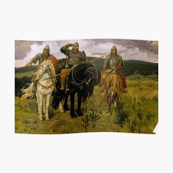 «Богатыри» — Добрыня Никитич, Илья Муромец и Алёша Попович (Картина В. М. Васнецова, 1881—1898) Poster