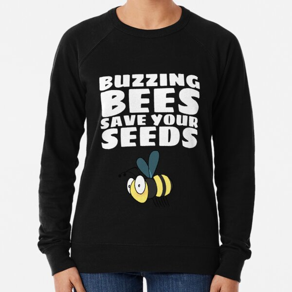 Buzzing Bees Save Your Seeds Gardening Unisex Tee Shirt Lightweight Sweatshirt