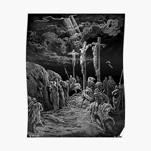 Gustave Dore. The Crucifixion. Bible. Biblical. Christ. Crucify. Poster