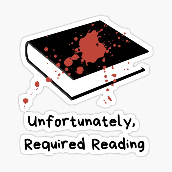 Unfortunately Required Reading Logo Sticker