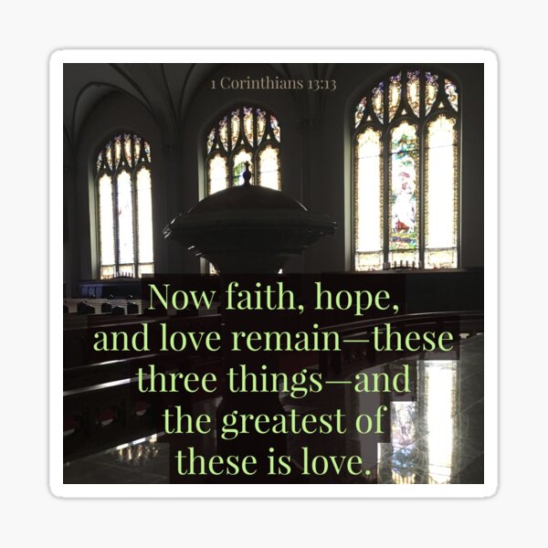 Faith, Hope, and Love - Verse Image from 1 Corinthians 13:13 Sticker