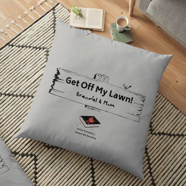 Get Off My Lawn Floor Pillow