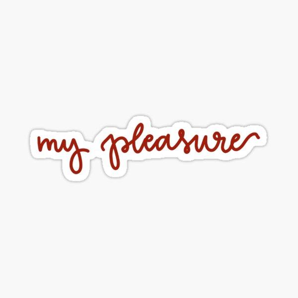 My Pleasure: Chick-fil-A employee Sticker