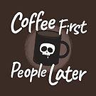 Kaffee zuerst Leute später von Plan8