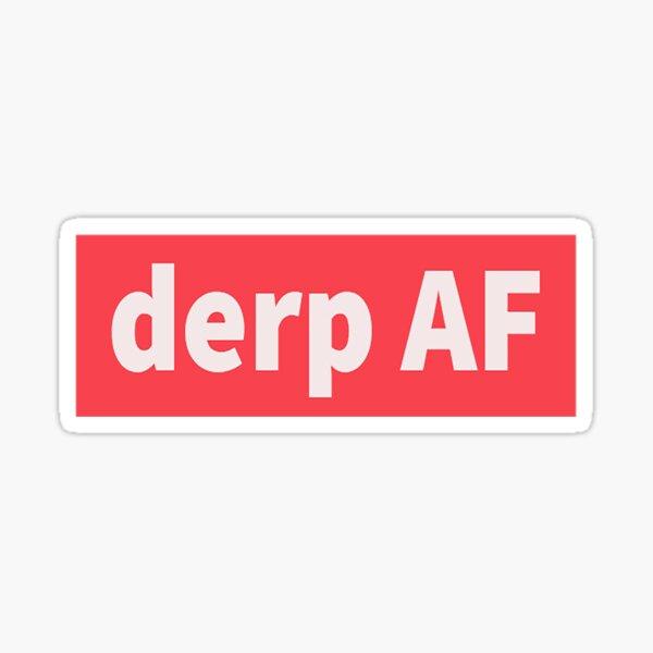 Pure Derp AF Proud Sticker