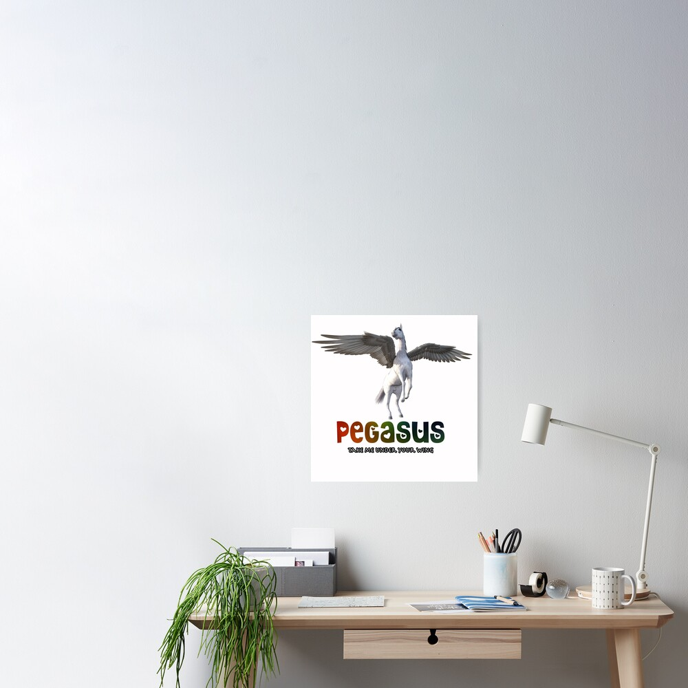 Pegasus - Take me under your wing Poster
