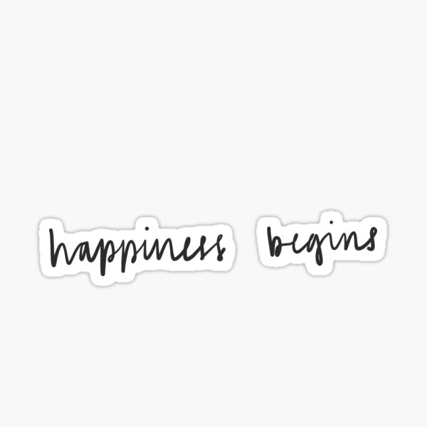 Happiness Begins Sticker