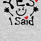 «I said yes txt big smiley face» de goplak79