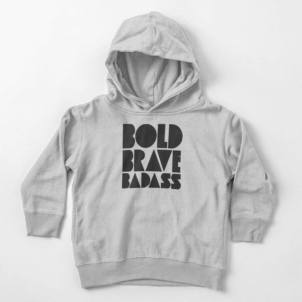 Bold Brave Badass. Toddler Pullover Hoodie