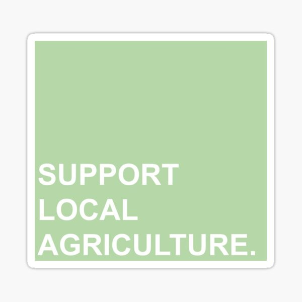 support local agriculture Glossy Sticker