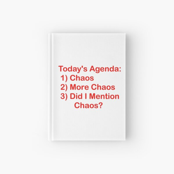 Today's Agenda: Chaos Hardcover Journal