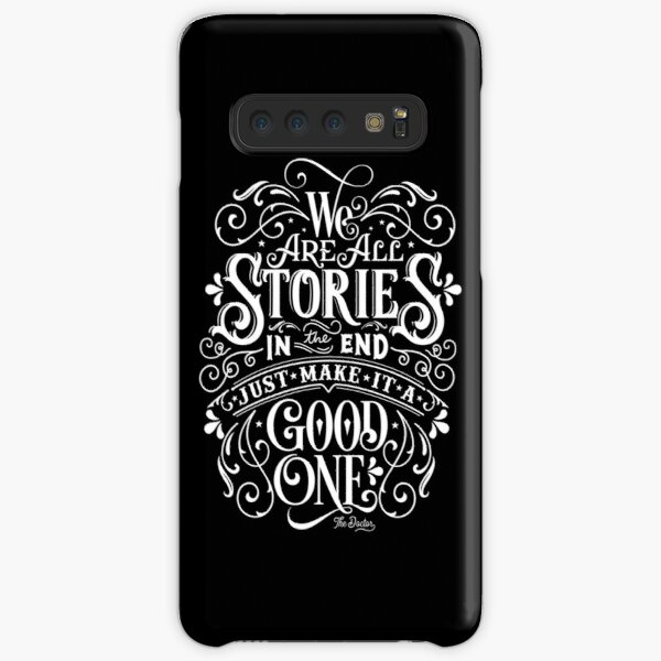 We Are All Stories In The End. Samsung Galaxy Snap Case