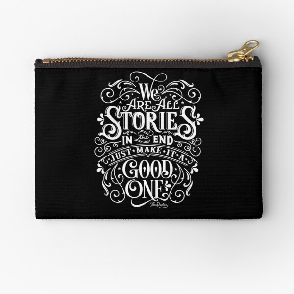 We Are All Stories In The End. Zipper Pouch