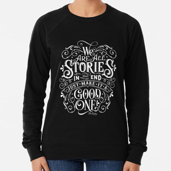 We Are All Stories In The End. Lightweight Sweatshirt