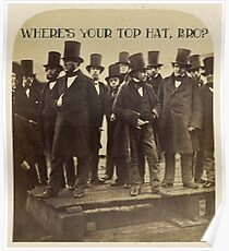Where's Your Top Hat, Bro? Poster