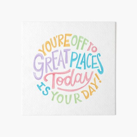 You're off to great places! Today is your day! Art Board Print
