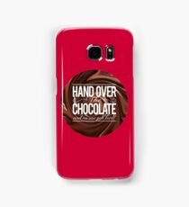 HAND OVER THE CHOCOLATE! Samsung Galaxy Case/Skin