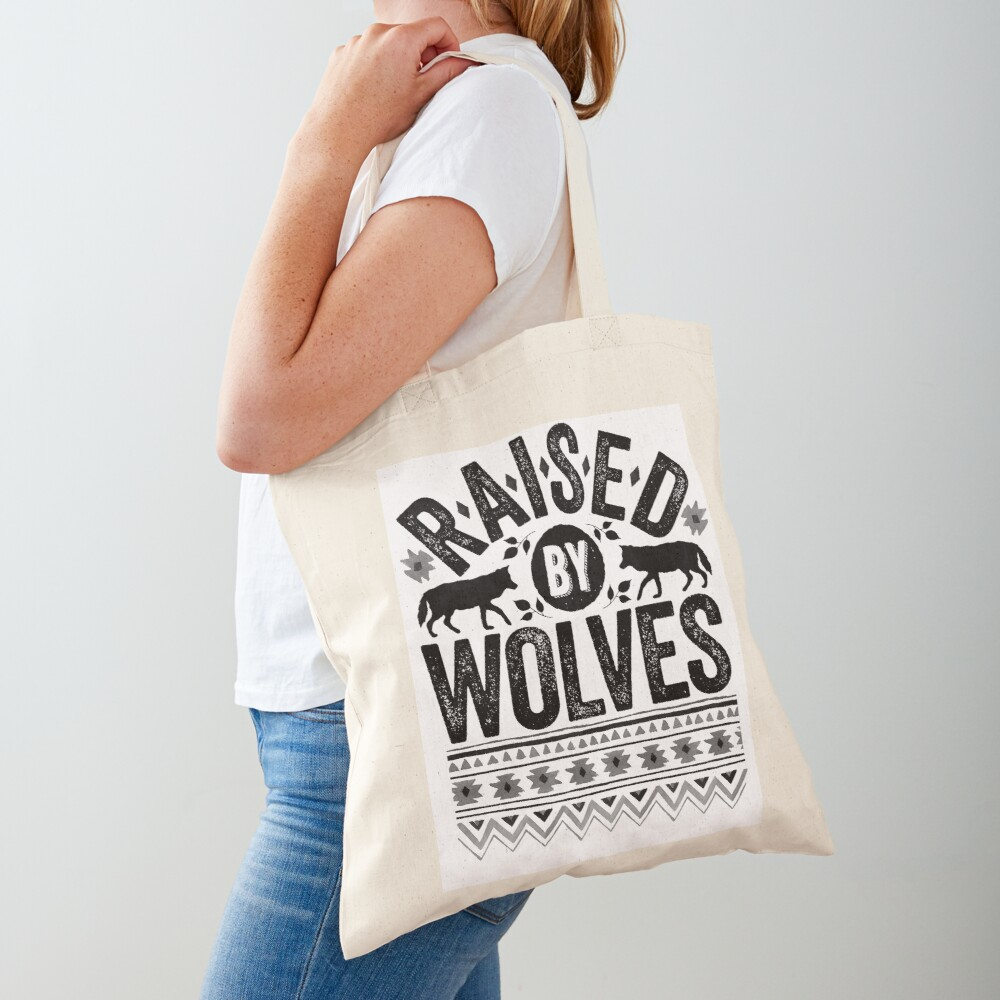 Raised By Wolves {Black + White} Tote Bag