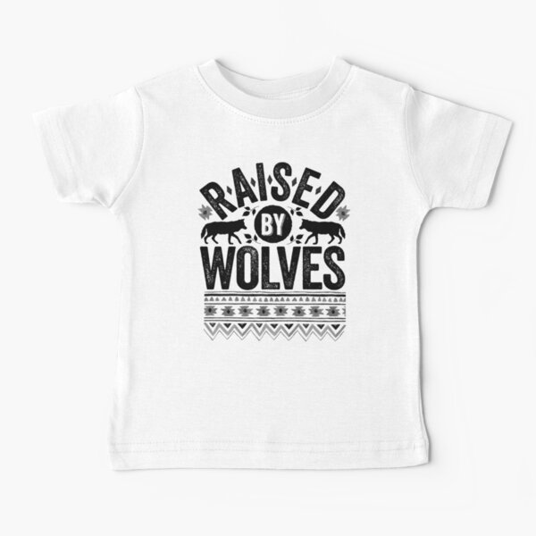 Raised By Wolves {Black + White} Baby T-Shirt
