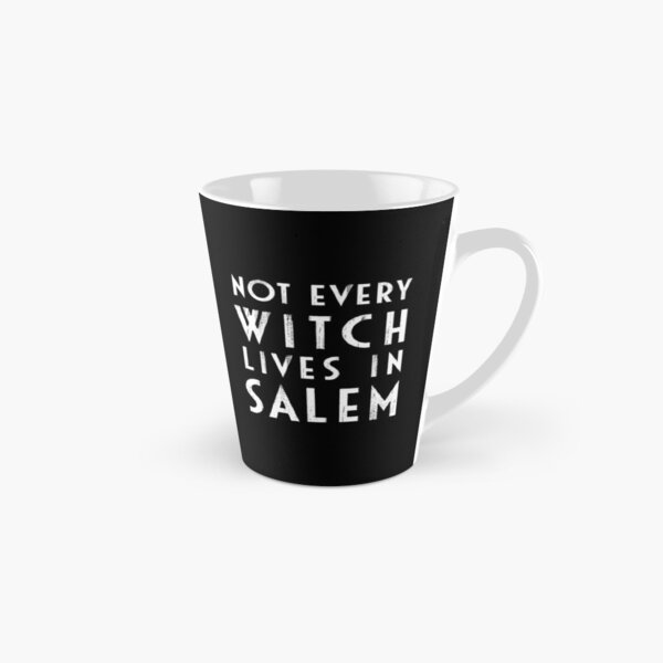 Not Every Witch Lives In Salem Tall Mug