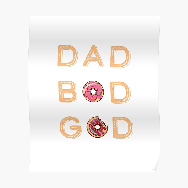 The Dad Bod God Look!  Poster