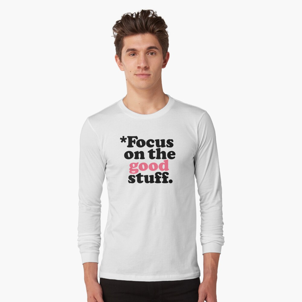 Focus On The Good Stuff {Pink & Red Version} Long Sleeve T-Shirt