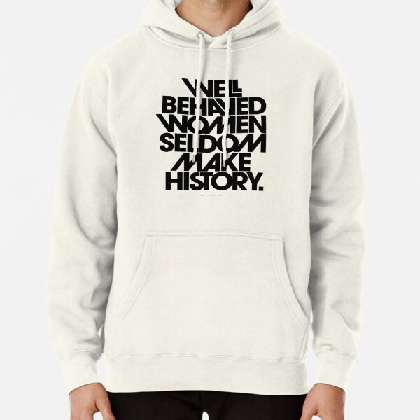 Well Behaved Women Seldom Make History (Pink & Red Version) Pullover Hoodie