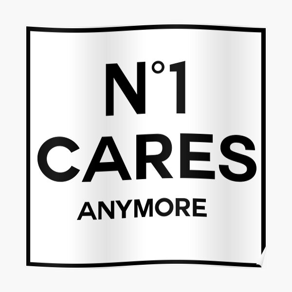 No 1 Cares Anymore Poster