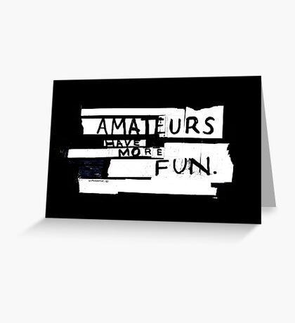 AMATEURS Greeting Card