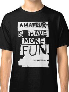 AMATEURS Classic T-Shirt