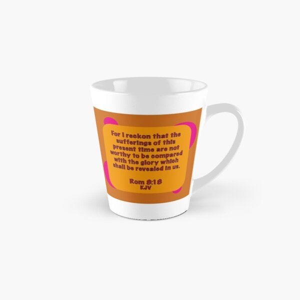 Romans 8 The glory which shall be revealed Tall Mug