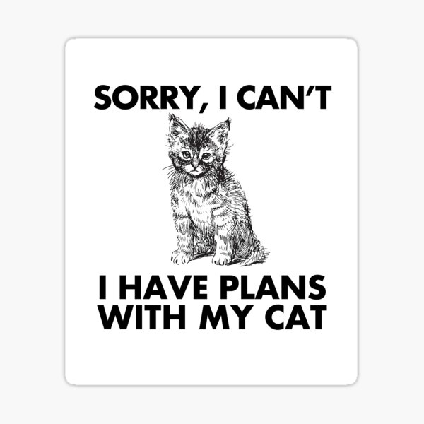 Plans With my Cat Sticker