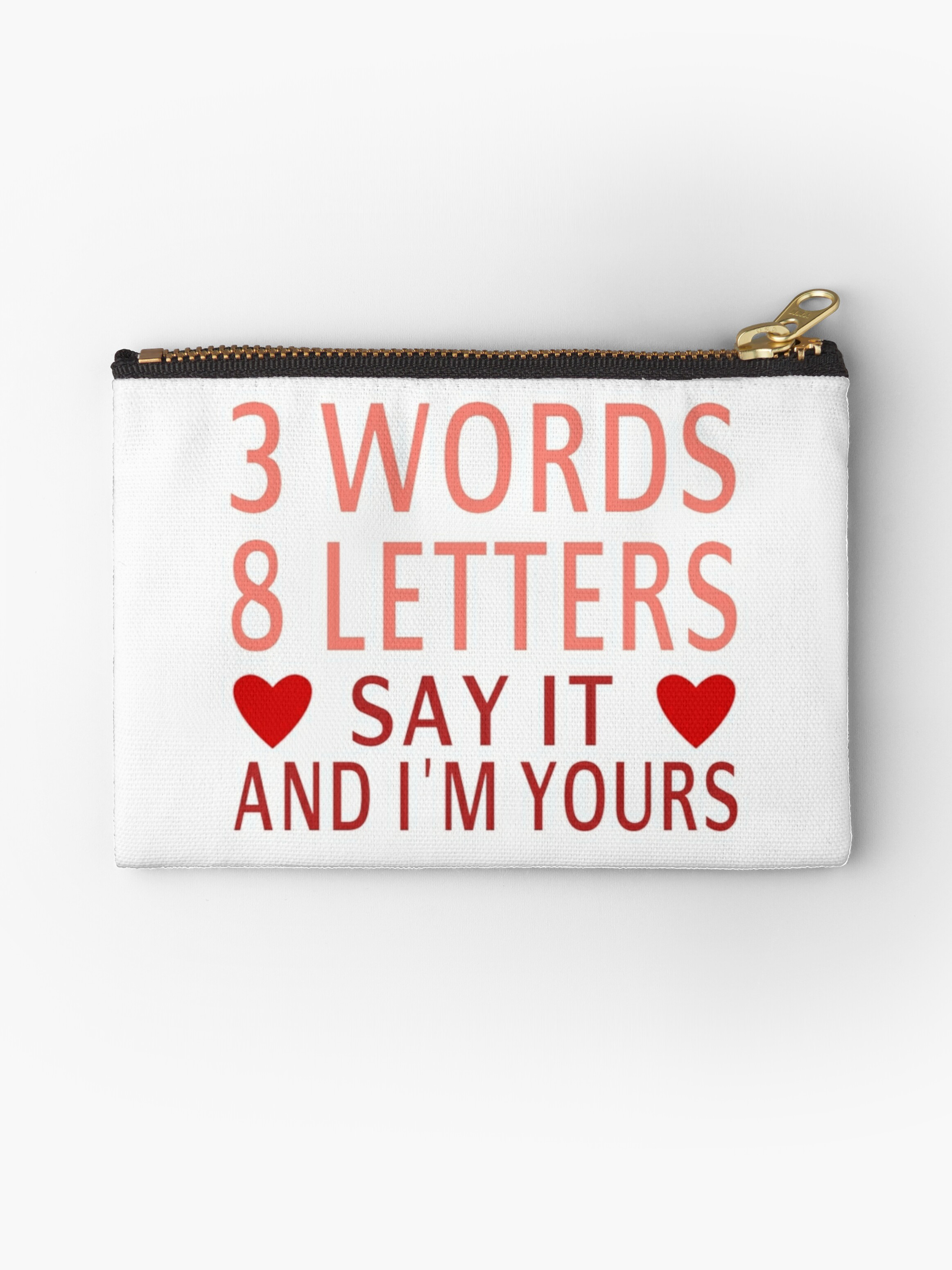 three words eight letters say it and i m yours three quot 3 words 8 letters say it and i m yours quot studio pouches 158