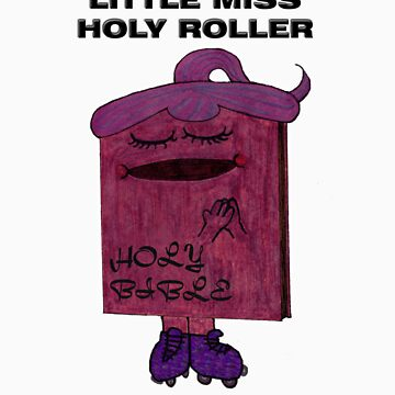 Little Miss Holy Roller by lpolla2