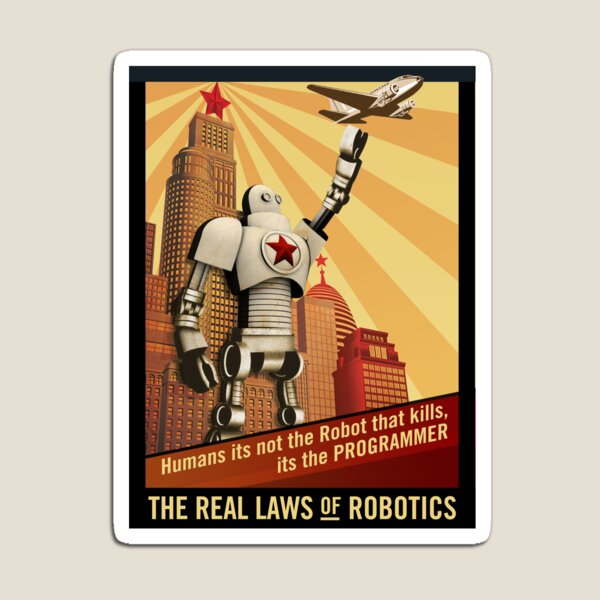 The Real Laws of Robotics Magnet