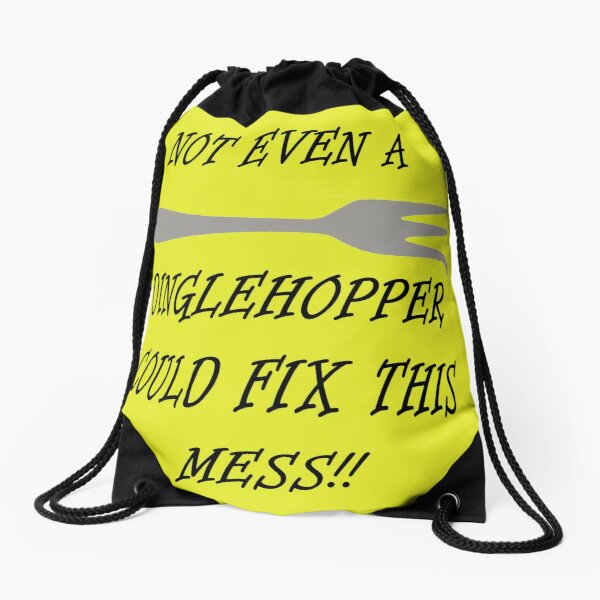 Not Even A Dinglehopper Could Fix This Mess!! Drawstring Bag