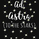 Ad astra zu den Sternen Sternbilder Stargazing Gift Design von LGamble12345
