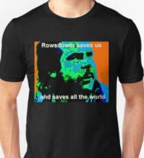 Rowsdower Saves Us Unisex T-Shirt
